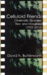 Celluloid Friends – Cinematic Quakers, Real and Imagined (1922–2012)