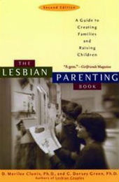 The Lesbian Parenting Book: A Guide to Creating Families and Raising  Children