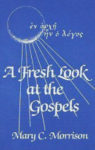 A Fresh Look at the Gospels