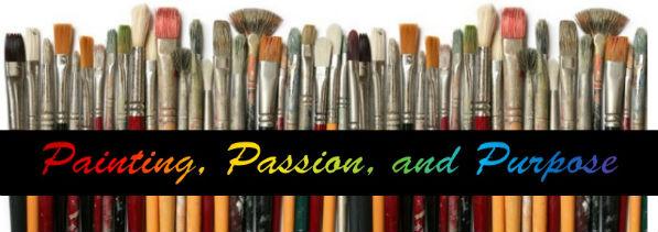 Paint, Passion, & Purpose