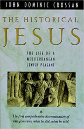 """The Historical Jesus"" (HarperOne, 1993) by John Dominic Crossan"